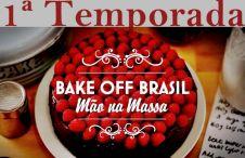 Bake-Off-Brasil-Mao-Na-Massa-temporada-1